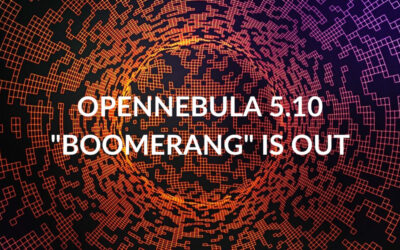 "OpenNebula 5.10 ""Boomerang"" is Out!"