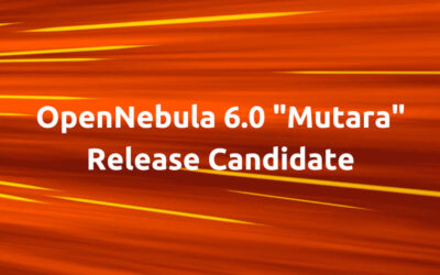 "OpenNebula 6.0 ""Mutara"" Release Candidate is Out!"